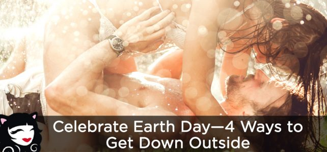 Celebrate Earth Day—4 Ways to Get Down Outside