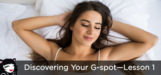 Discovering Your G-Spot—Lesson 1