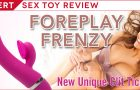 Amazing Foreplay and Beyond with this New Vibe