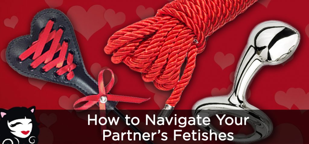 How to Navigate Your Partner's Fetishes blog