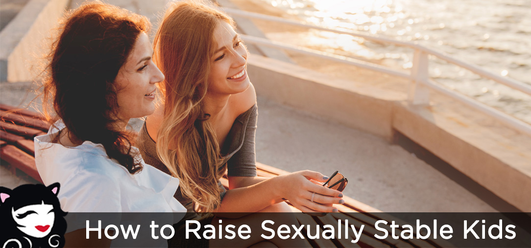 How to Raise Sexually Stable Kids