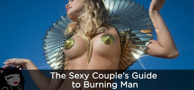 The Sexy Couple's Guide to Burning Man