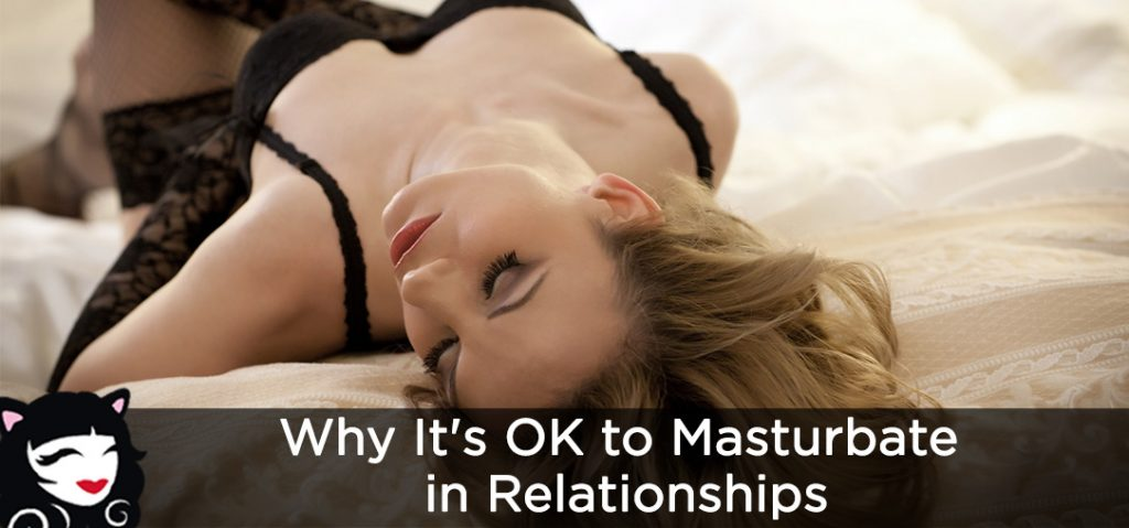 Why It's OK To Masturbate In Relationships