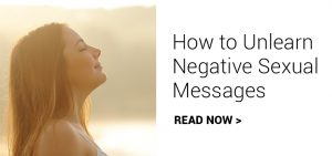 how to unlearn negative sexual messages