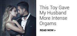 this toy gave my husband more intense orgasms