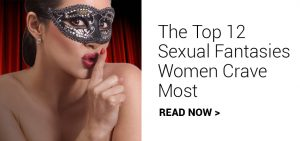 the top 12 sexual fantasies women crave