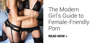 the modern girl's guide to female-friendly porn