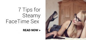 7 tips for steamy facetime sex