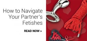 how to navigate your partner's fetishes