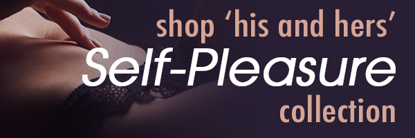 Shop 'His and Hers' Self-Pleasure collection