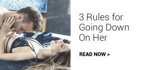 3 Rules for Going Down on Her