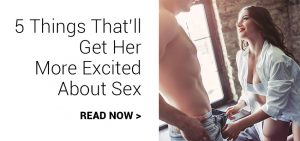 5 Things That'll Get Her More Excited About Sex