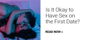 Is It Okay to Have Sex on the First Date?