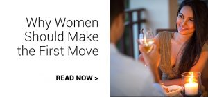 Why Women Should Make the First Move