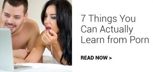 7 Things You Can Actually Learn from Porn